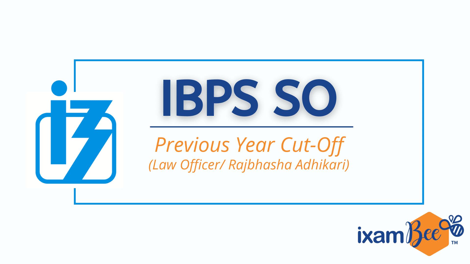 IBPS SO Previous Year Cut Off