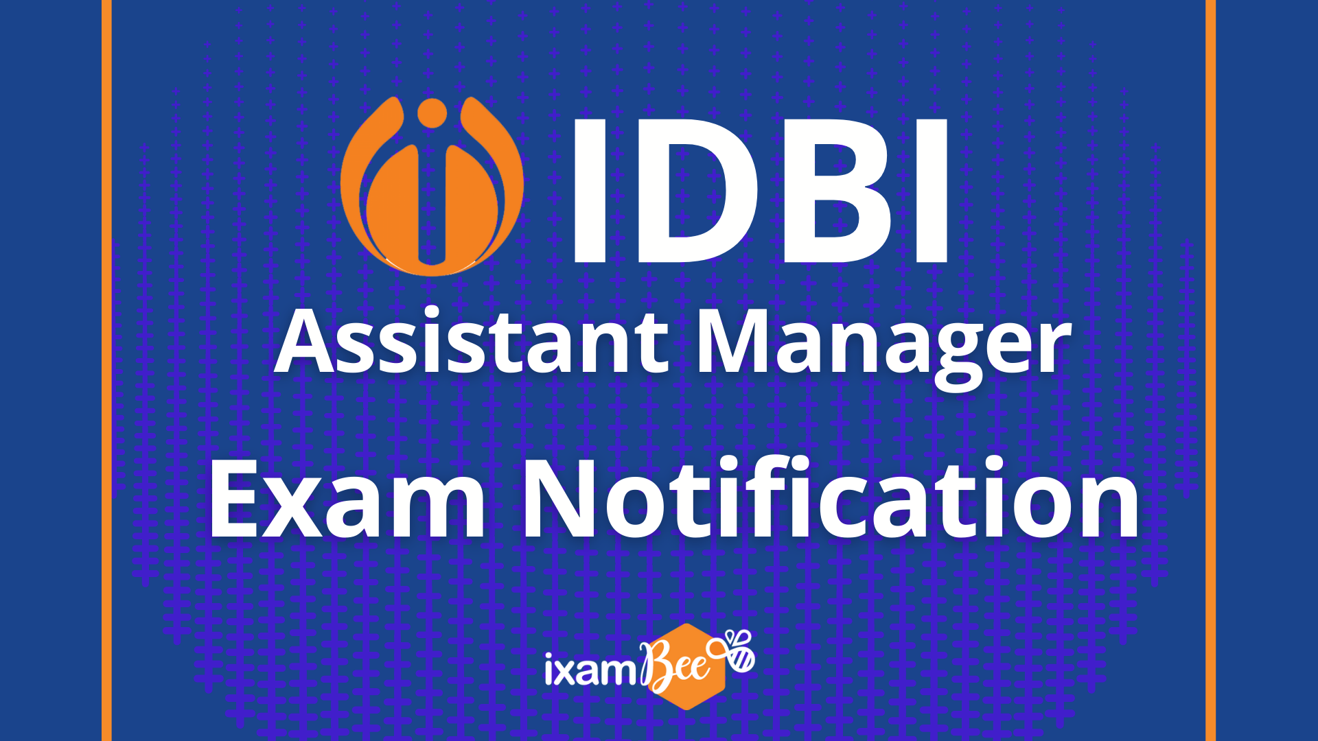 IDBI Assistant Manager Exam Notification