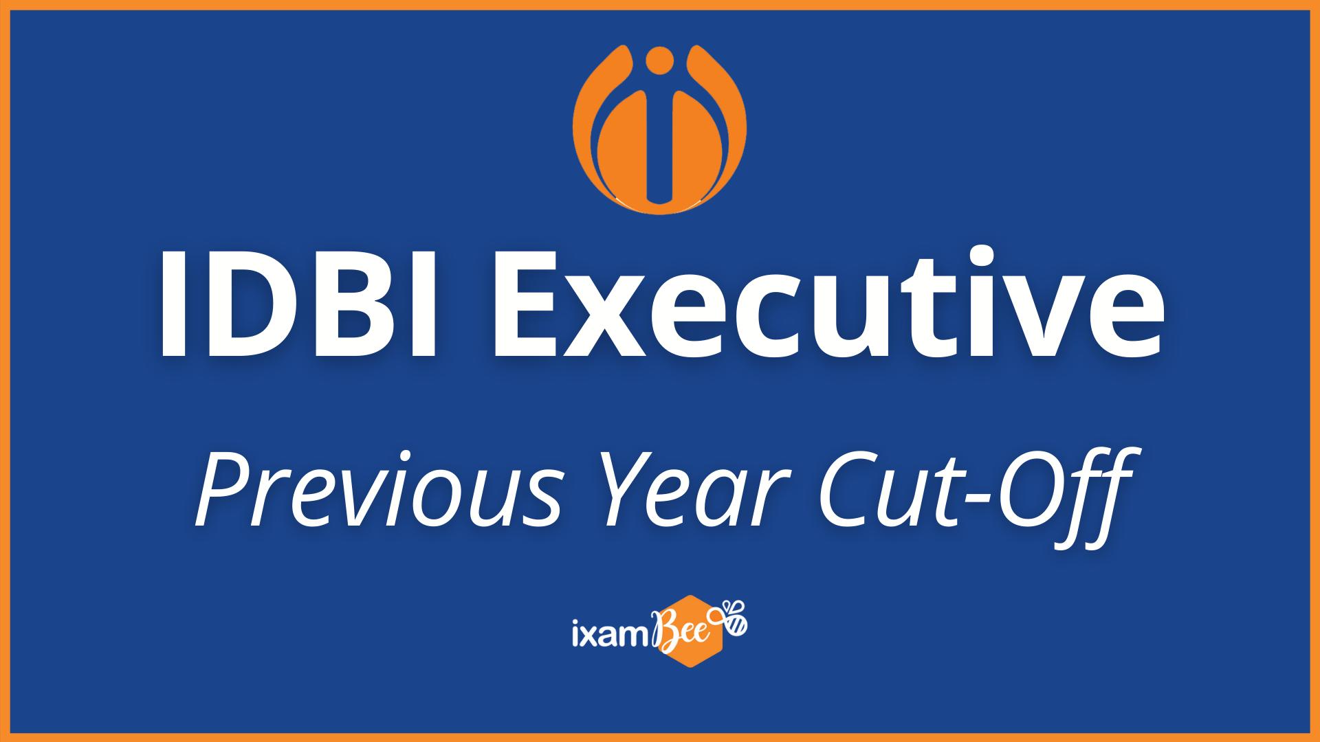 IDBI Executive Exam Previous year Cut off