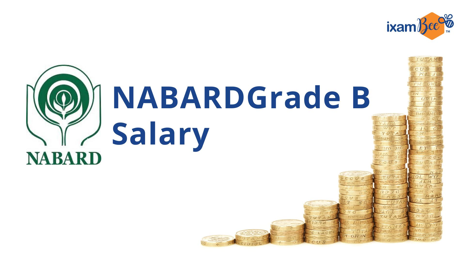 NABARD Grade B Salary