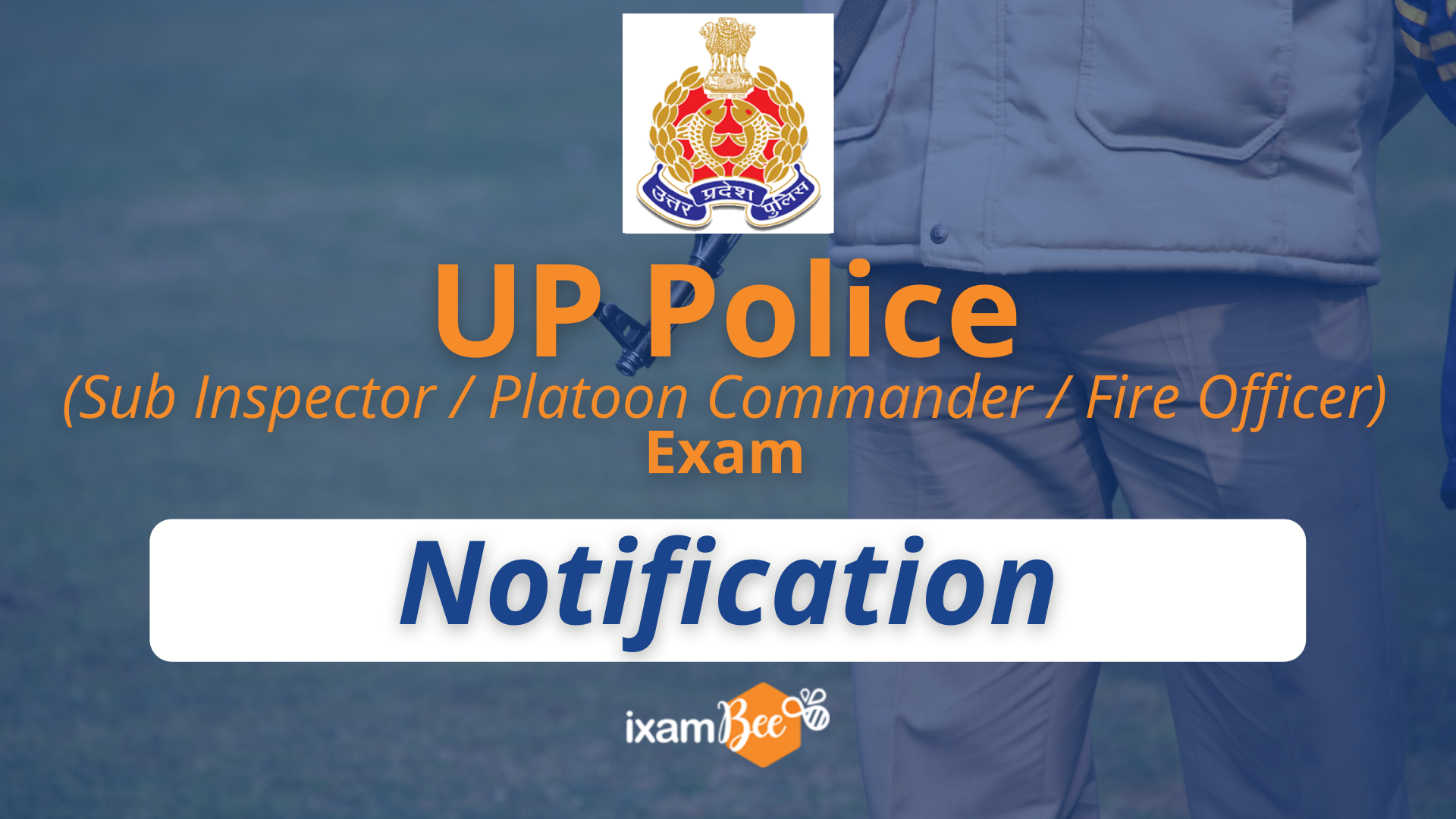 UP Police (Sub Inspector, Platoon Commander, and Fire Officer) Exam Notification
