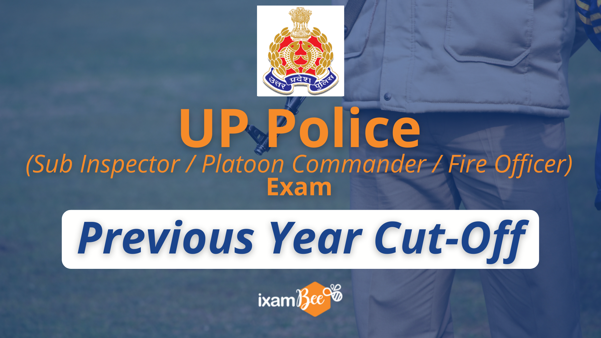 UP Police (Sub Inspector, Platoon Commander, and Fire Officer) Previous Year Cut Off
