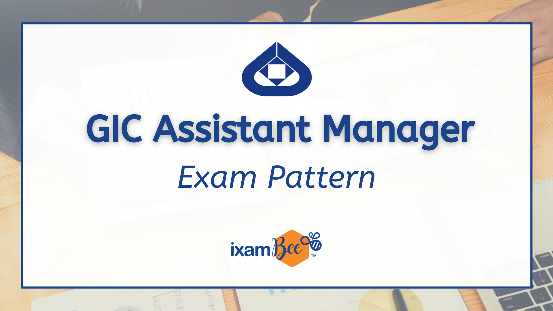 GIC Assistant Manager (Scale 1) Exam Pattern 2021