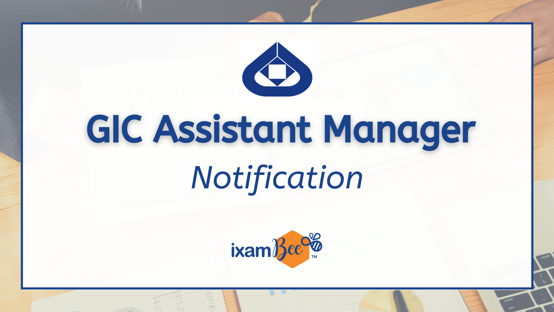 GIC Assistant Manager (Scale 1) Notification 2021