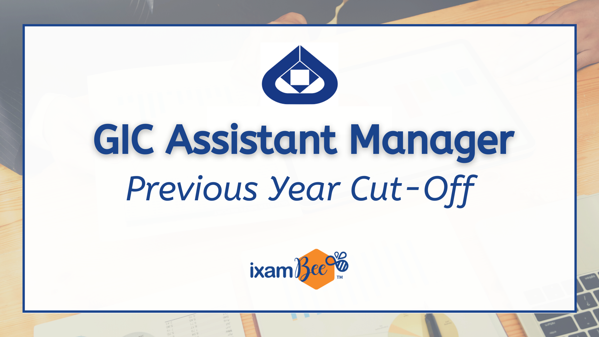 GIC Assistant Manager (Scale 1) Previous Year Cut Off