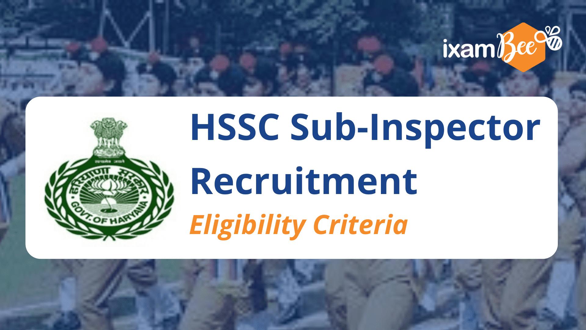 HSSC Sub-Inspector Recruitment Eligibility Criteria