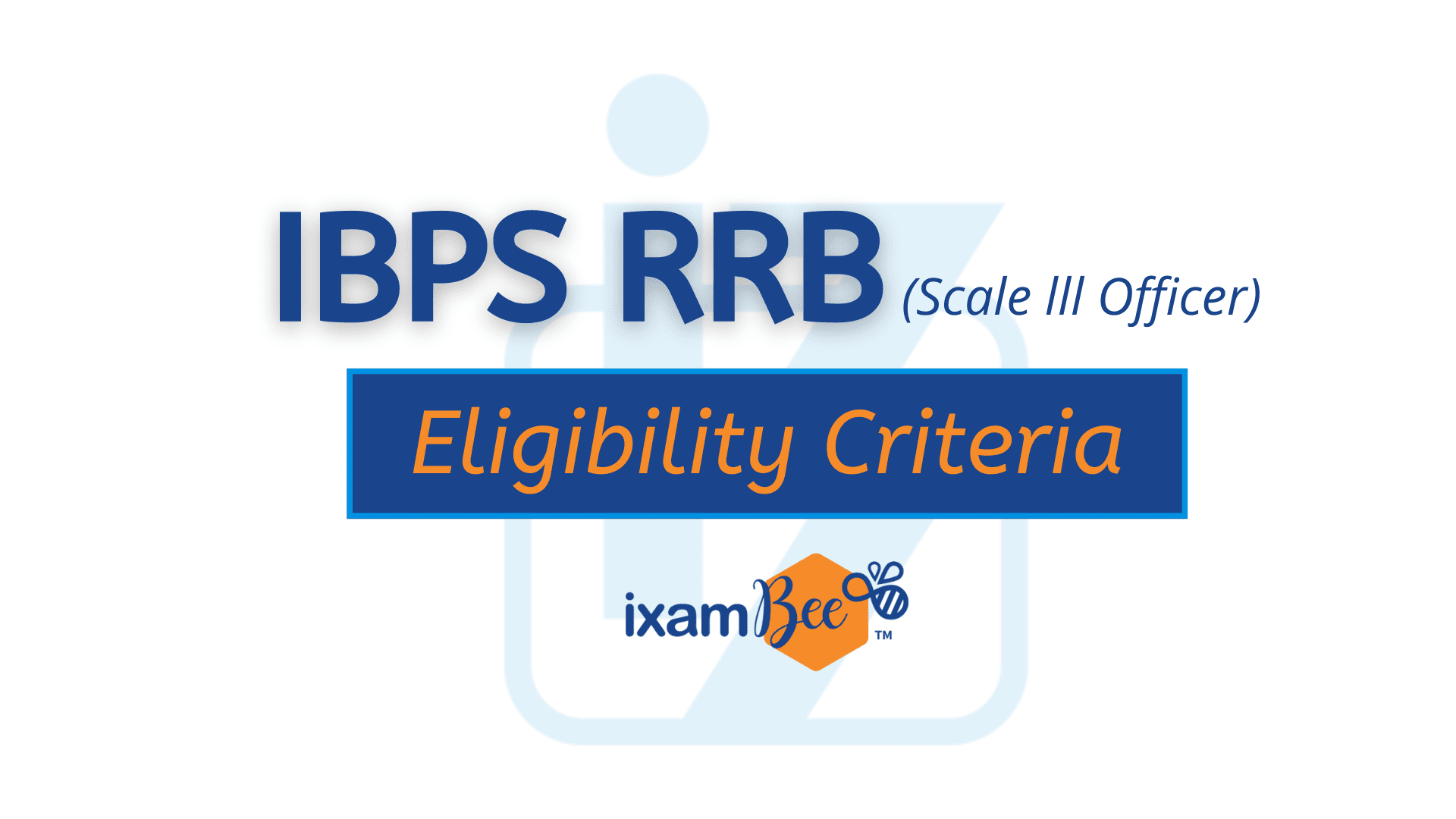 IBPS RRB Officer Scale III Exam Eligibility Criteria