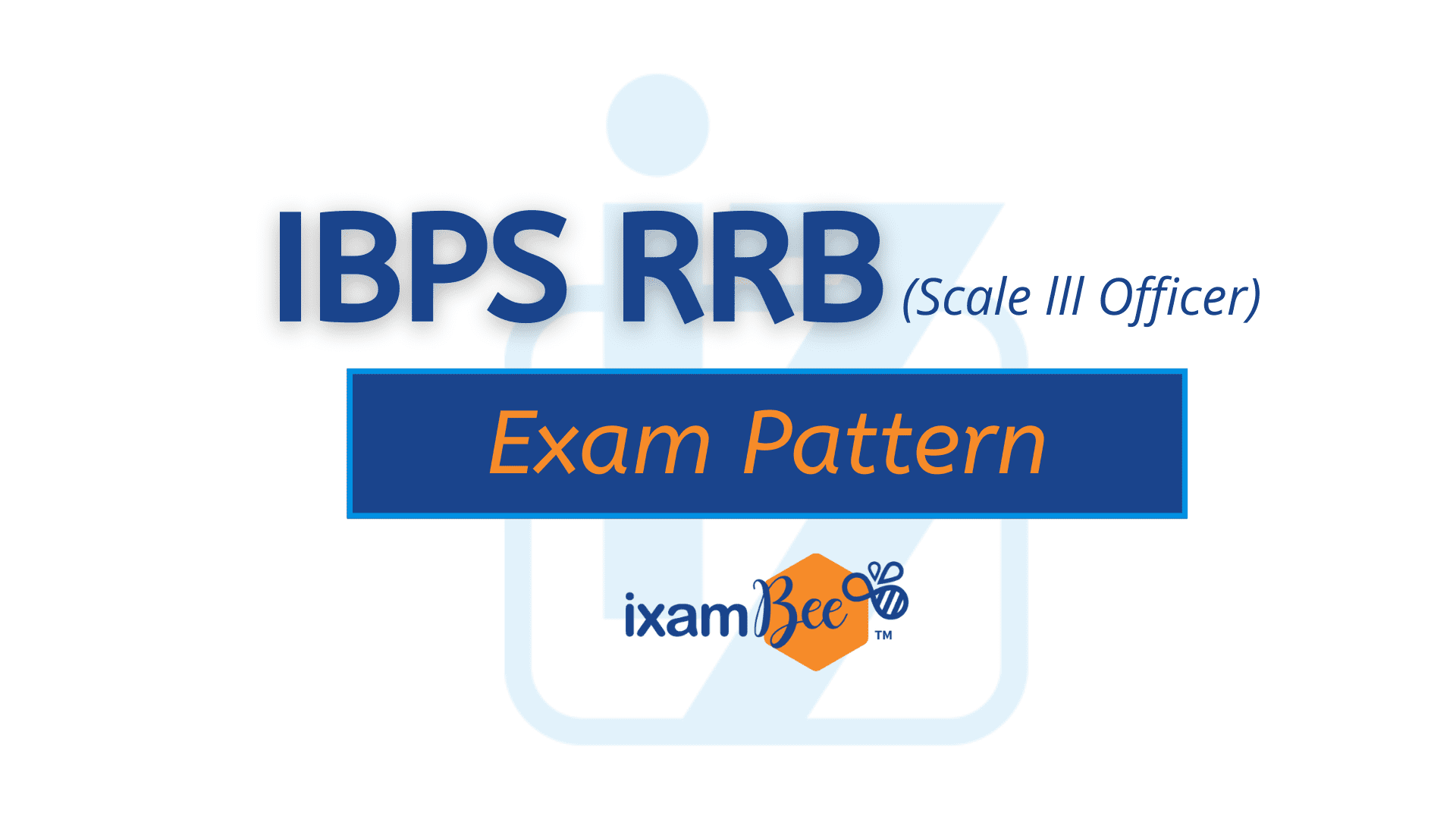 IBPS RRB Officer Scale III Exam Pattern