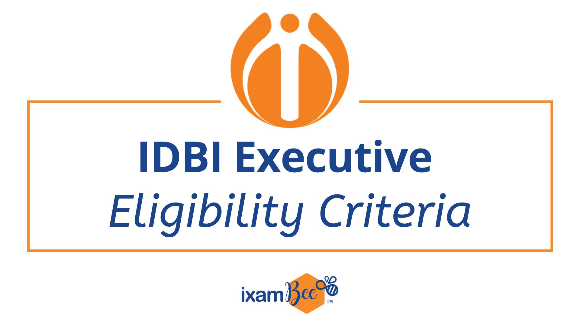IDBI Executive Eligibility Criteria