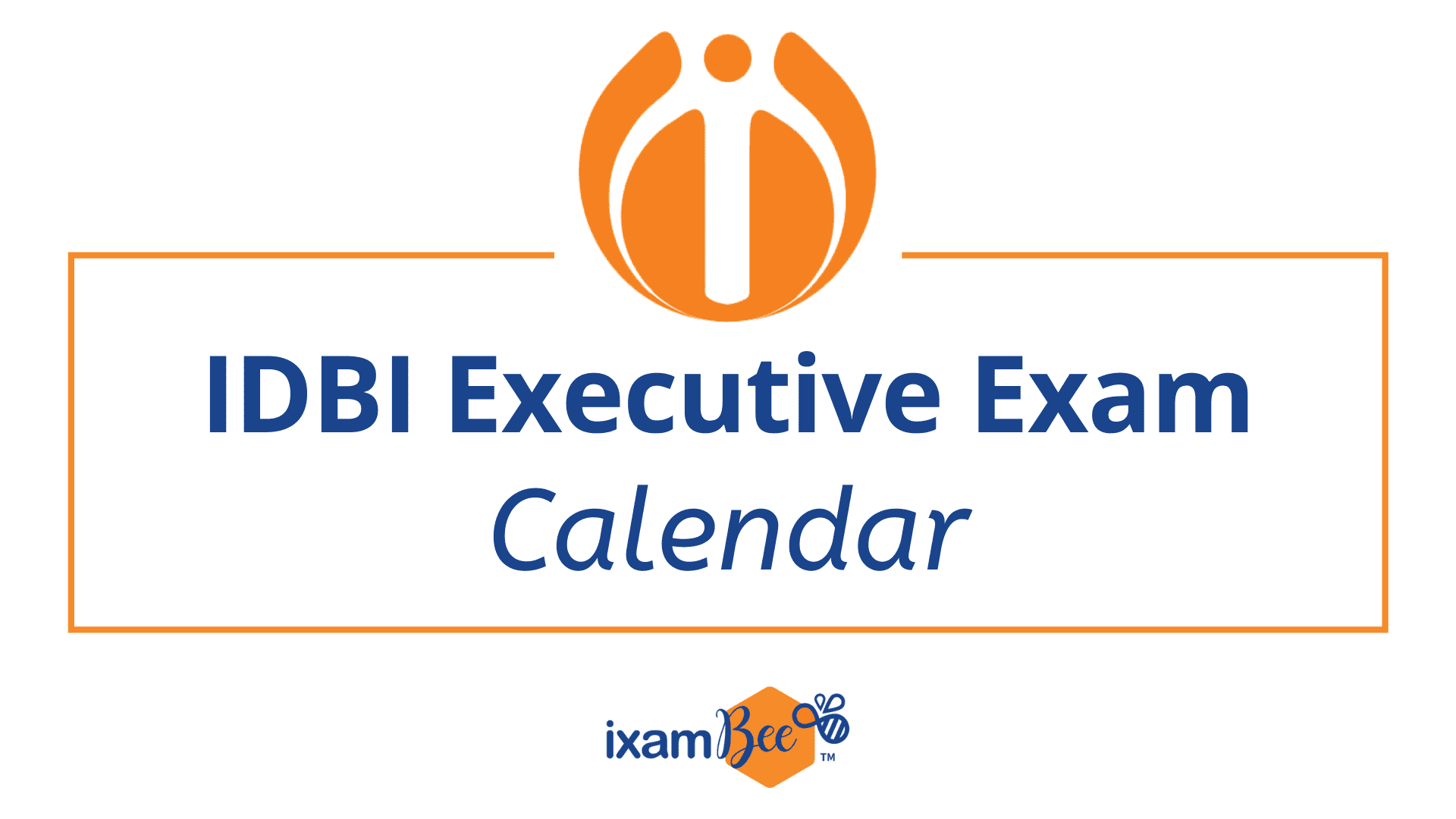 IDBI Executive Exam Calendar