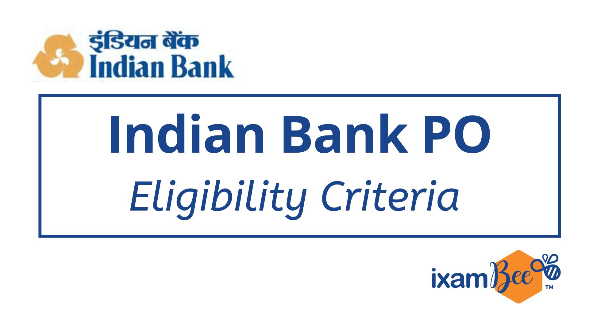 Indian Bank PO Eligibility Criteria